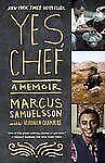 Yes, Chef: A Memoir by Samuelsson, Marcus, Chambers, Veronica