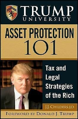 Trump University Asset Protection 101 : Tax and Legal Strategies Rich Donald