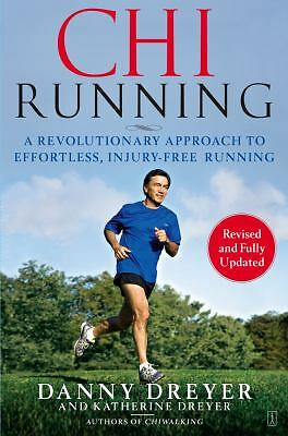 ChiRunning: A Revolutionary Approach to Effortless, Injury-Free Running, Danny D