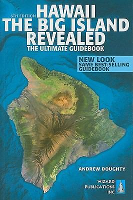 Hawaii The Big Island Revealed: The Ultimate Guidebook, Doughty, Andrew, Accepta