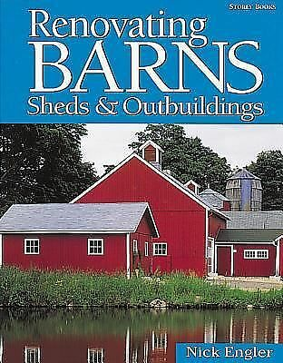 Renovating Barns, Sheds & Outbuildings by Engler, Nick