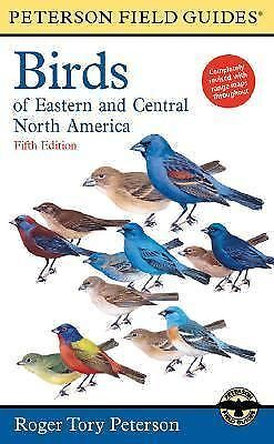 A Field Guide to the Birds of Eastern and Central North America, Roger Tory Pete