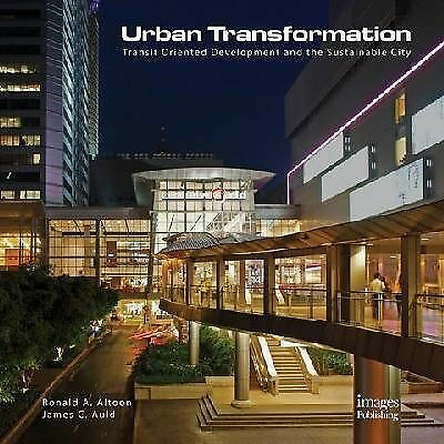 Urban Transformations: Transit Oriented Development & The Sustainable City - Aul