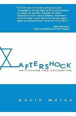 Aftershock: Anti-Zionism & Anti-Semitism, Matas, David, Acceptable Book