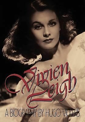 Vivien Leigh: A Biography by Vickers, Hugo