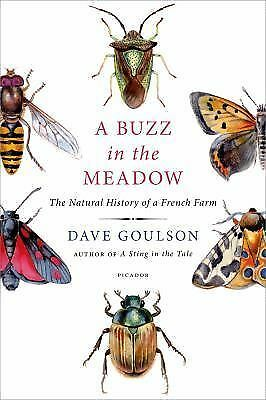 A Buzz in the Meadow: The Natural History of a French Farm by Goulson, Dave