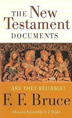 The New Testament Documents: Are They Reliable? by Bruce, F. F.