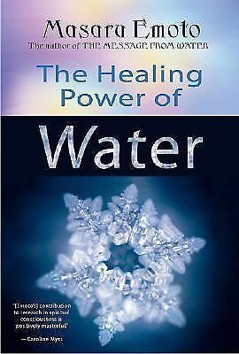 The Healing Power of Water by Emoto, Masaru