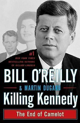 Killing Kennedy: The End of Camelot, Dugard, Martin, O'Reilly, Bill, Acceptable
