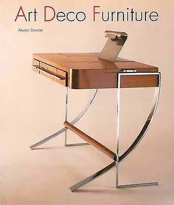 Art Deco Furniture: The French Designers by Duncan, Alastair