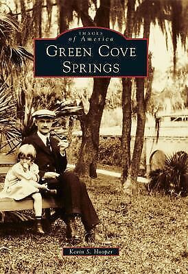 Green Cove Springs (Images of America) (Images of America (Arcadia Publishing)),