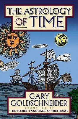 The Astrology of Time by Goldschneider, Gary