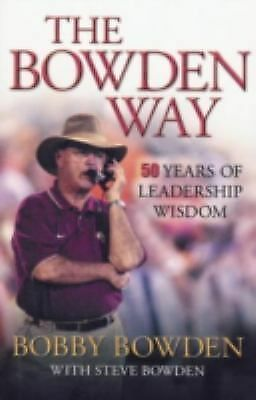 The Bowden Way: 50 Years of Leadership Wisdom, Bowden, Bobby, Good Book
