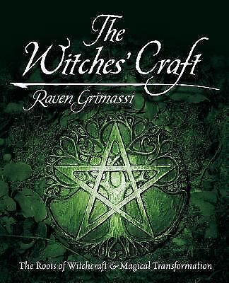 The Witches' Craft: The Roots of Witchcraft & Magical Transformation by Grimass