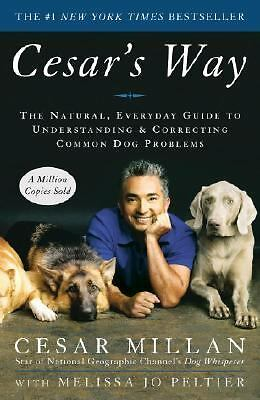Cesar's Way, Cesar Millan, Melissa Jo Peltier (Authors), Good Book
