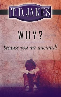 Why? Because You Are Anointed, T. D. Jakes, Good Book