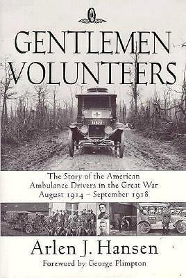 Gentlemen Volunteers: The Story of the American Ambulance Drivers in the Great