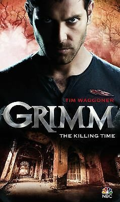 Grimm: The Killing Time by Waggoner, Tim