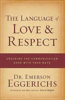 The Language of Love and Respect: Cracking the Communication Code with Your Mat