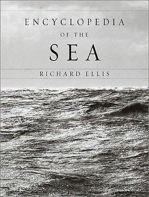 Encyclopedia of the Sea by Ellis, Richard