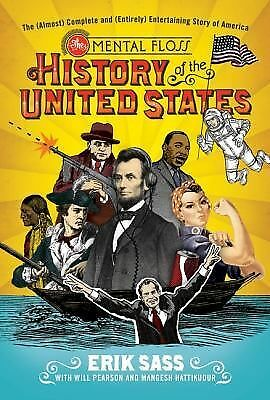 The Mental Floss History of the United States: The (Almost) Complete and (Entir