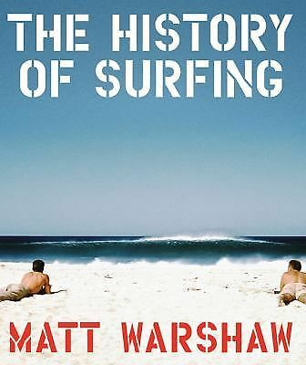 The History of Surfing - Warshaw, Matt - New Condition