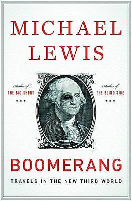 Boomerang: Travels in the New Third World - Michael Lewis - Good Condition