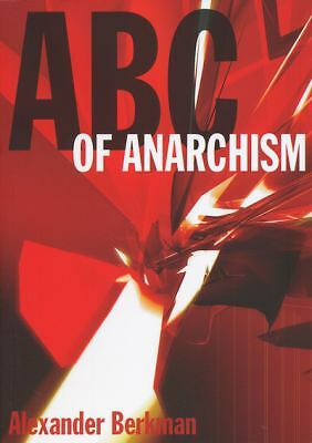 ABC Of Anarchism by Berkman, Alexander