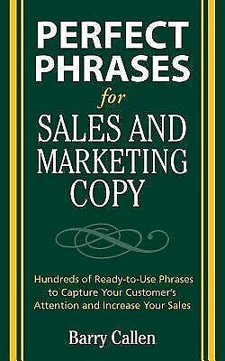 Perfect Phrases for Sales and Marketing Copy (Perfect Phrases Series), Callen, B