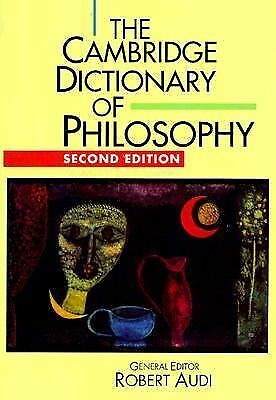 The Cambridge Dictionary of Philosophy by