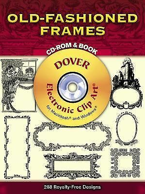 Old-Fashioned Frames CD-ROM and Book (Dover Electronic Clip Art), Dover, Good Bo