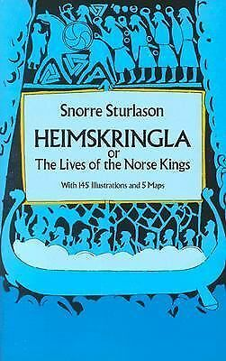 Heimskringla: or, The Lives of the Norse Kings by Snorre Sturlason