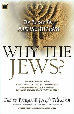 Why the Jews?: The Reason for Antisemitism, Prager, Dennis; Telushkin, Joseph, A