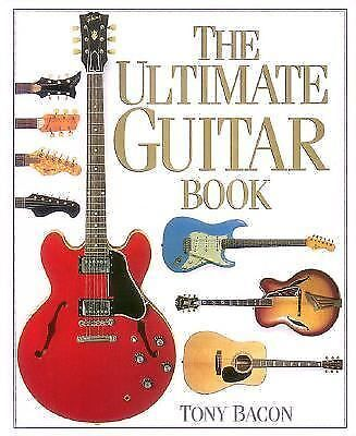 The Ultimate Guitar Book by Bacon, Tony