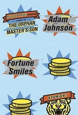 Fortune Smiles: Stories by Johnson, Adam