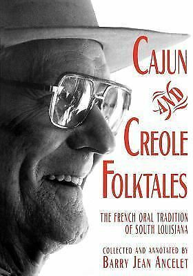 Cajun and Creole Folktales: The French Oral Tradition of South Louisiana by