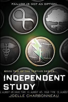 Independent Study: The Testing, Book 2 by Charbonneau, Joelle