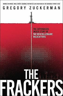 The Frackers: The Outrageous Inside Story of the New Billionaire Wildcatters, Zu