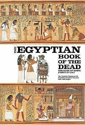 The Egyptian Book of the Dead: The Book of Going Forth by Day - The Complete Pap