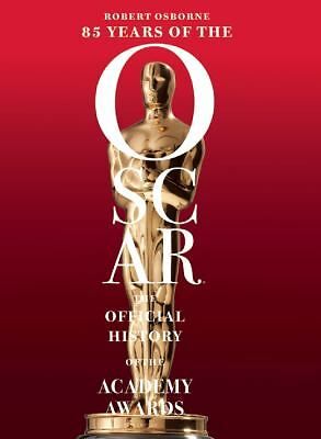 85 Years of the Oscar: The Official History of the Academy Awards by Osborne, R