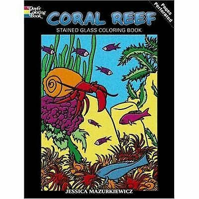 Coral Reef Stained Glass Coloring Book (Dover Nature Stained Glass Coloring Book