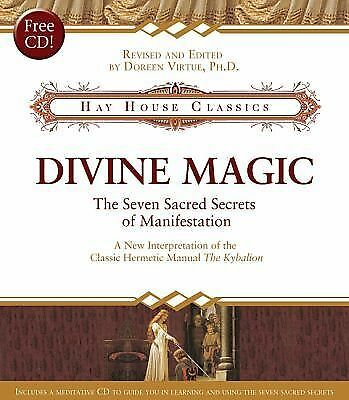 Divine Magic: The Seven Sacred Secrets of Manifestation (Hay House Classics) by