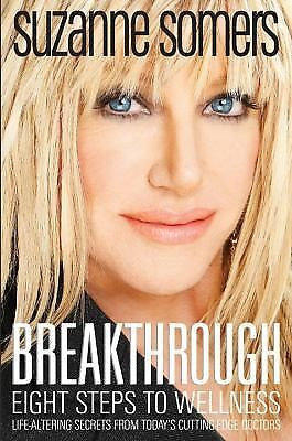 Breakthrough: Eight Steps to Wellness, Suzanne Somers, Good Book