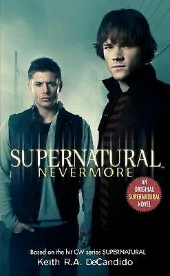Supernatural: Nevermore, Keith  R.A. DeCandido, Good Book