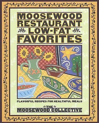 Moosewood Restaurant Low-Fat Favorites: Flavorful Recipes for Healthful Meals, M