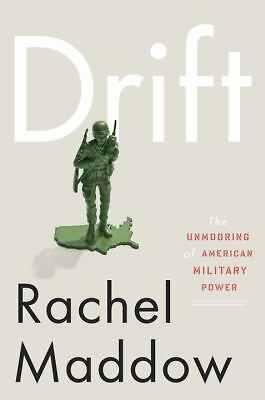 Drift: The Unmooring of American Military Power - Rachel Maddow - Very Good Cond