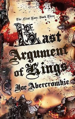 Last Argument of Kings (First Law: Book Three) by Abercrombie, Joe