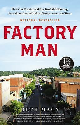 Factory Man: How One Furniture Maker Battled Offshoring, Stayed Local - and Help