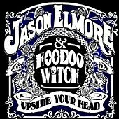 Upside Your Head, Jason Elmore & Hoodoo Witch, Good