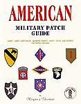 American Military Patch Guide: Army, Army Air Force, Marine Corps, Navy, Civil A